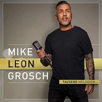 MIKE LEON GROSCH - Tausend Melodien (Eventline Media)