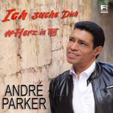 ANDRÉ PARKER - Ich Suche Dich (#Herz In Not) (Fiesta/KNM)