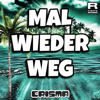 CRISMA - Mal Wieder Weg (Fiesta/KNM)