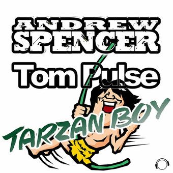 ANDREW SPENCER & TOM PULSE - Tarzan Boy (Mental Madness/KNM)