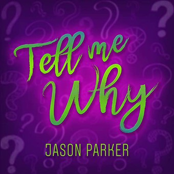 JASON PARKER - Tell Me Why (ZYX)