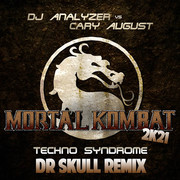 DJ ANALYZER VS CARY AUGUST - Mortal Kombat 2K21 (Techno Syndrome) (DJ Skull Remix) (Mental Madness/KNM)