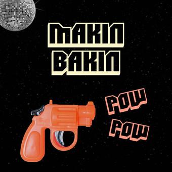 MAKIN BAKIN - Pow Pow (ZYX)
