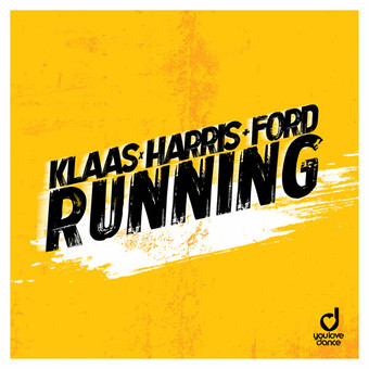 KLAAS x HARRIS & FORD - Running (You Love Dance/Planet Punk/KNM)
