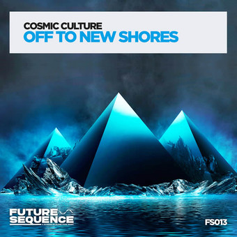 COSMIC CULTURE - Off To New Shores (Future Sequence/Planet Punk/KNM)