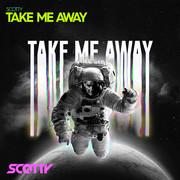 SCOTTY - Take Me Away (Splash-tunes/A45/KNM)