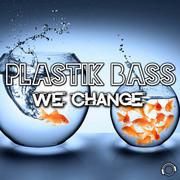 PLASTIK BASS - We Change (Mental Madness/KNM)