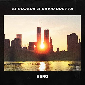 AFROJACK & DAVID GUETTA - Hero (Spinnin/Warner)