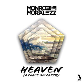 MONROE & MORALEZZ  - Heaven (A Place On Earth) (Munix)