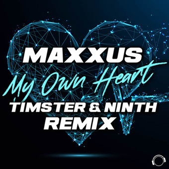 MAXXUS - My Own Heart (Timster & Ninth Remix) (Mental Madness/KNM)