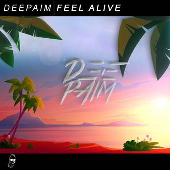 DEEPAIM - Feel Alive (Tkbz Media/Virgin/Universal/UV)