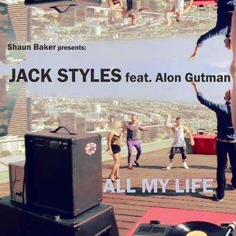 SHAUN BAKER PRES. JACK STYLES FEAT. ALON GUTMAN - All My Life (C 47/A 45/ KNM)