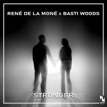RENÈ DE LA MONÉ & BASTI WOODS - Stronger (Munix)
