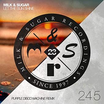 MILK & SUGAR - Let The Sun Shine (Purple Disco Machine Remix) (Milk & Sugar)