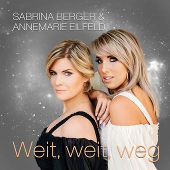 SABRINA BERGER & ANNEMARIE EILFELD - Weit, Weit, Weg (Music Television)