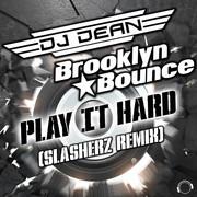 DJ DEAN & BROOKLYN BOUNCE - Play It Hard (Slasherz Remix) (Mental Madness/KNM)