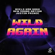 NIELS VAN GOGH x NEW SOUND NATION x JUSTIN PRINCE - Wild Again (You Love Dance/Planet Punk/KNM)