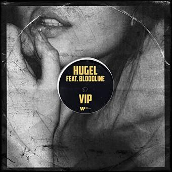 HUGEL FEAT. BLOODLINE - VIP (Warner)