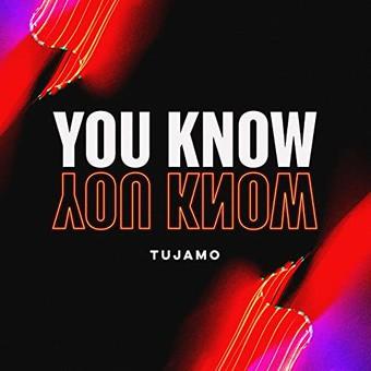 TUJAMO - You Know (Virgin/Universal/UV)