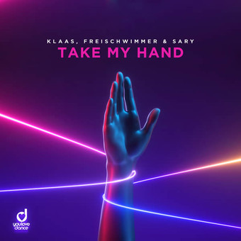 KLAAS, FREISCHWIMMER & SARY - Take My Hand (You Love Dance/Planet Punk/KNM)