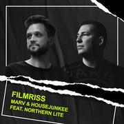 MARV & HOUSEJUNKEE FEAT. NORTHERN LITE - Filmriss (Global Basss One/Island/Polydor/Universal/UV)