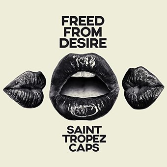 SAINT TROPEZ CAPS - Freed From Desire (ZYX)
