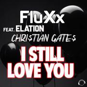 FLUXX FEAT. ELATION & CHRI$TIAN GATE$ - I Still Love You (Mental Madness/KNM)