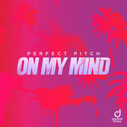 PERFECT PITCH - On My Mind (You Love Dance/Planet Punk/KNM)