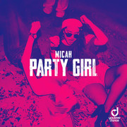 MICAH - Party Girl (You Love Dance/Planet Punk/KNM)