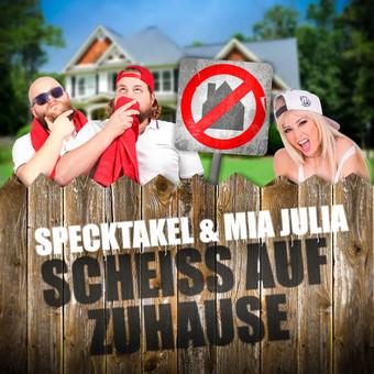 SPECKTAKEL & MIA JULIA - Scheiss Auf Zuhause (Electrola/Universal/UV)