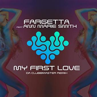 FARGETTA FEAT. ANN MARIE SMITH - My First Love (ZYX)