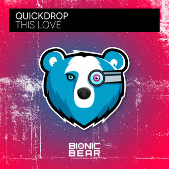 QUICKDROP - This Love (Bionic Bear/Planet Punk/KNM)