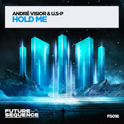 ANDRÉ VISIOR & U.S-P - Hold Me (Future Sequence/Planet Punk/KNM)