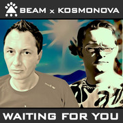 BEAM x KOSMONOVA - Waiting For You (Futurebase)
