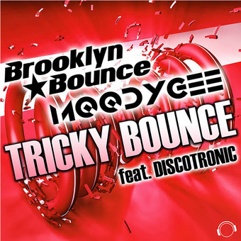 BROOKLYN BOUNCE & MOODYGEE FEAT. DISCOTRONIC - Tricky Bounce (Mental Madness/KNM)