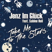 JENZ IM GLÜCK FEAT. SABINE HEIL - Take Me To The Stars (Mental Madness/KNM)