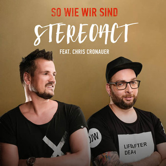 STEREOACT FEAT. CHRIS CRONAUER - So Wie Wir Sind (Electrola/Universal/UV)
