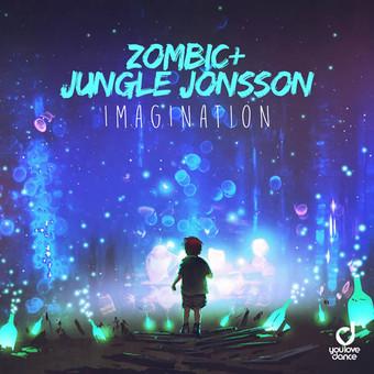 ZOMBIC & JUNGLE JONSSON - Imagination (You Love Dance/Planet Punk/KNM)