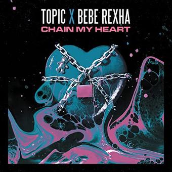 TOPIC & BEBE REXHA - Chain My Heart (Virgin/Universal/UV)