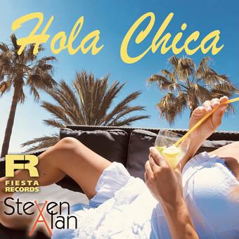 STEVEN ALAN - Hola Chica (Fiesta/KNM)