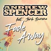 ANDREW SPENCER FEAT. JORIK BUREMA - Fade Away (Mental Madness/KNM)