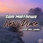 SAM MATTHEWS FEAT. MIA LONDIS - New Place (Mental Madness/KNM)