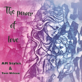 AM STYLES & TOM WILCOX - The Power Of Love (C 47/A 45/KNM)