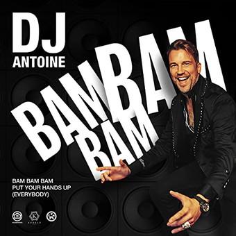 DJ ANTOINE - Bam Bam Bam (Put Your Hands Up [Everybody]) (Global Productions/Kontor/KNM)