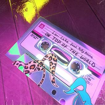 LARI LUKE FEAT. POLLYANNA - On Top Of The World (Famouz/Sony)