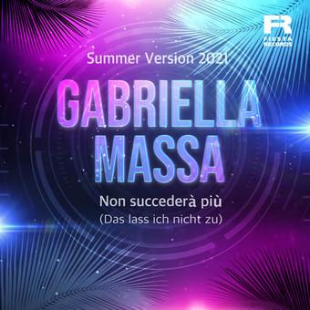 GABRIELLA MASSA - Non Succederà Più (Das Lass Ich Nicht Zu) [Summer Version 2021] (Fiesta/KNM)