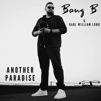 BANG B & KARL WILLIAM LUND - Another Paradise (KHB)
