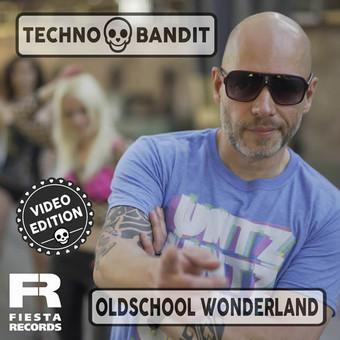 TECHNOBANDIT - Oldschool Wonderland (Fiesta/KNM)