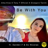ALBA KRAS x TONY T OFFICIAL x GRZEGORZ TARNIK - Be With You (Jambacco/Believe)