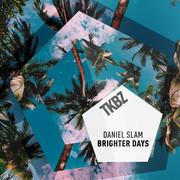 DANIEL SLAM - Brighter Days (Tkbz Media/Virgin/Universal/UV)